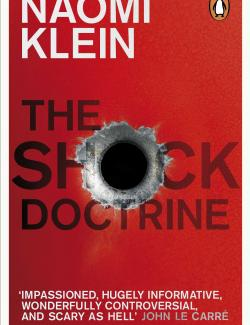 Доктрина шока: расцвет капитализма катастроф / The Shock Doctrine: The Rise of Disaster Capitalism (Klein, 2007) – книга на английском