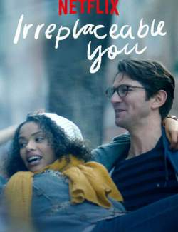 Незаменимый ты / Irreplaceable You (2018) HD 720 (RU, ENG)