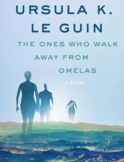 Уходящие из Омеласа / The Ones Who Walk Away from Omelas (Le Guin, 1973) - книга на английском
