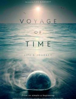 Путешествие времени / Voyage of Time: Life's Journey (2016) HD 720 (RU, ENG)