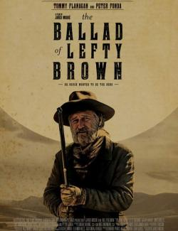 Баллада о Лефти Брауне / The Ballad of Lefty Brown (2017) HD 720 (RU, ENG)