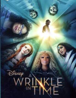 Излом времени / A Wrinkle in Time (2018) HD 720 (RU, ENG)