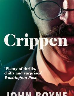Криппен / Crippen. A Novel of Murder (Boyne, 2004) – книга на английском