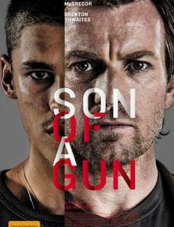 Молодая кровь / Son of a Gun (2013) HD 720 (RU, ENG)