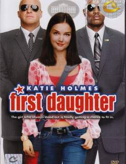 Первая дочь / First Daughter (2004) HD 720 (RU, ENG)