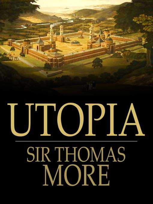 the great irony in utopia by thomas more By thinking through the limits and possibilities of political life, as presented in utopia, the careful reader imitates cicero and thomas more by preparing for.