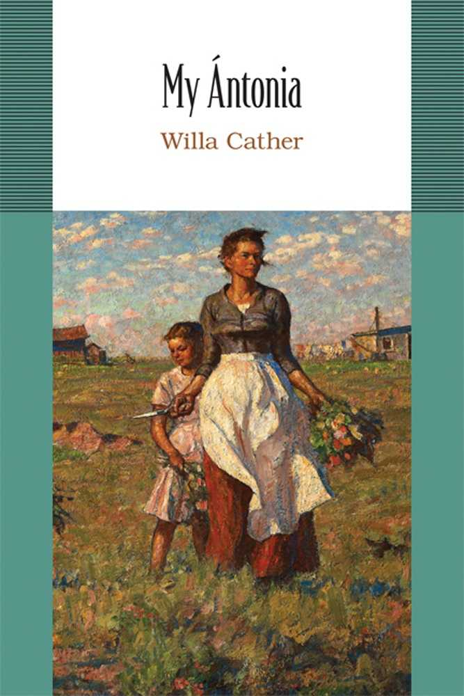 criticism of the novel my antonia by willa cather Born in virginia in 1873, willa cather spent the first decade of her life on her family's farm in back creek valley in 1884, her family moved to join her father's relatives among the ethnically diverse settlers of the great plains, an area that would serve as the inspiration for several of her novels.